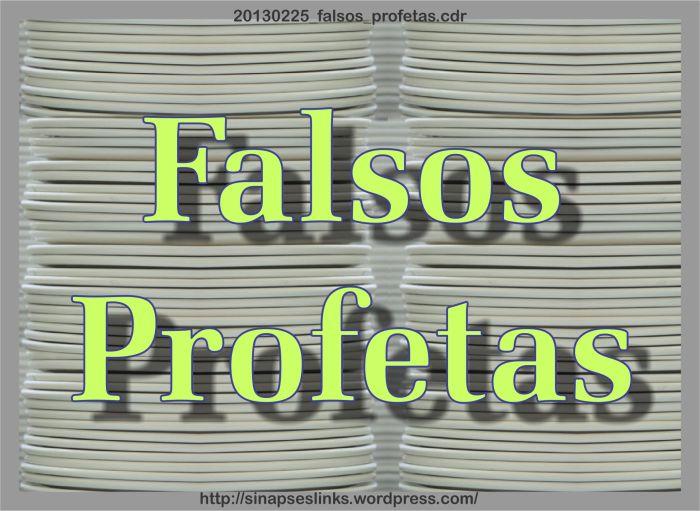 20130225_falsos_profetas