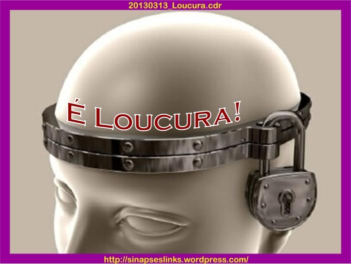 20130313_Loucura