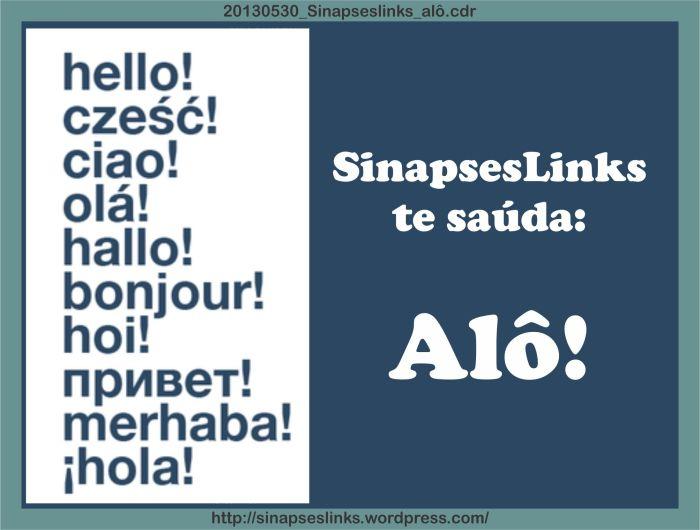 20130530_Sinapseslinks_alô