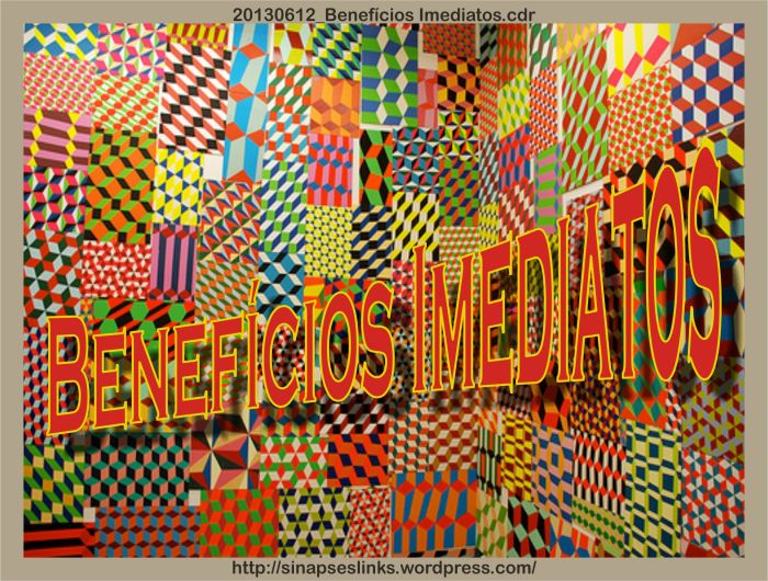 20130612_Benefícios Imediatos