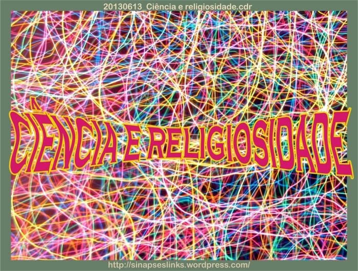 20130613_Ciência e religiosidade